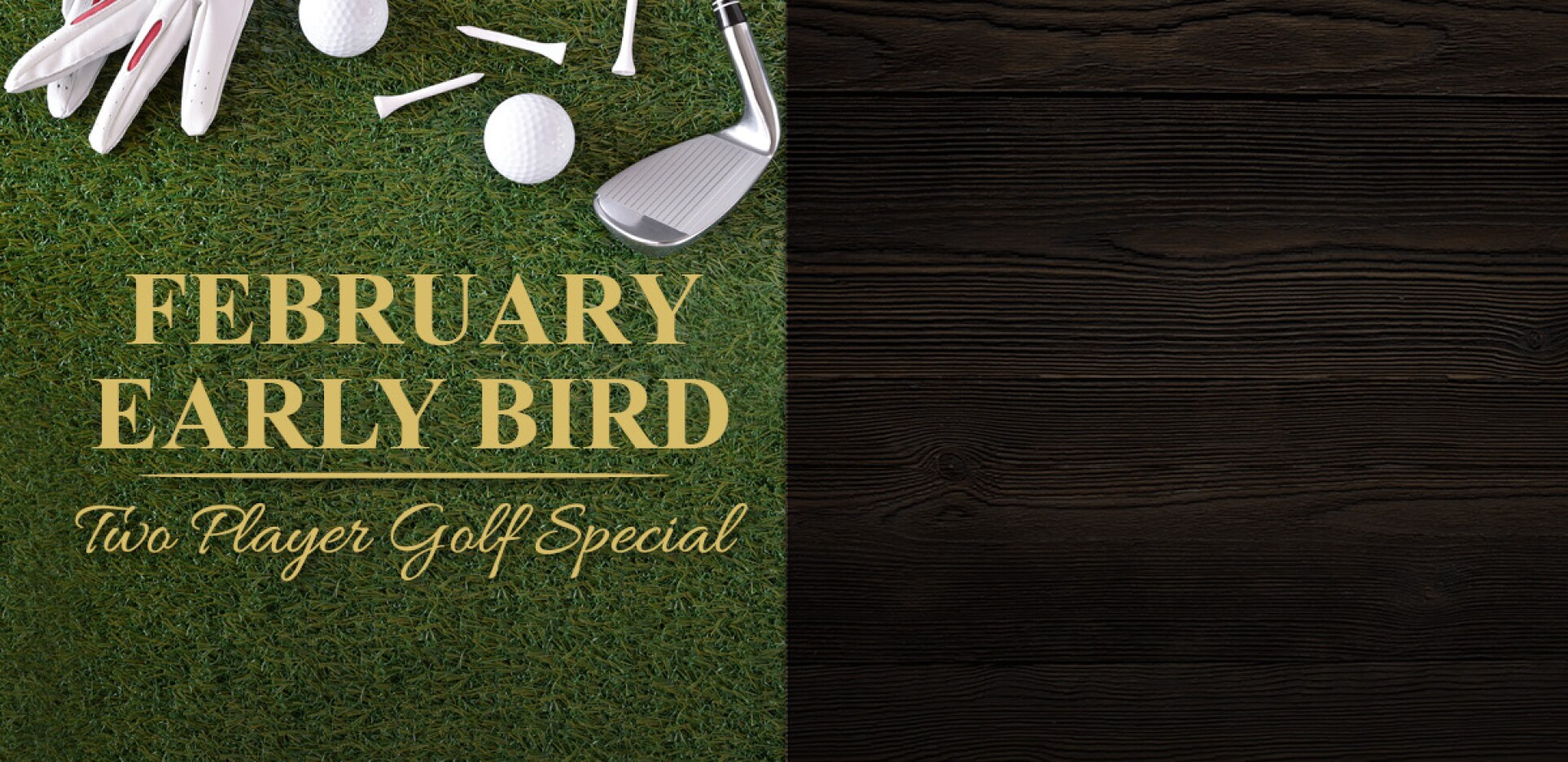 February Early Bird Two Player Special WMH
